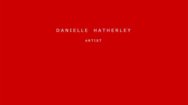 Danielle Hatherley | Artist